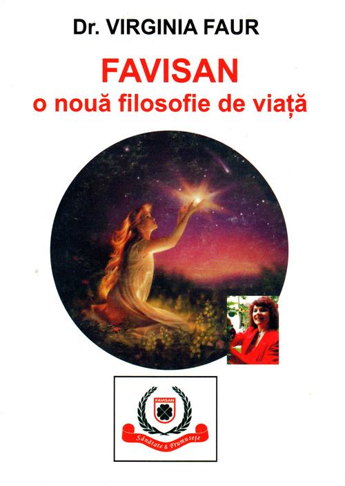 FAVISAN, o noua filosofie de viata (i.009) Dr. Virginia Faur