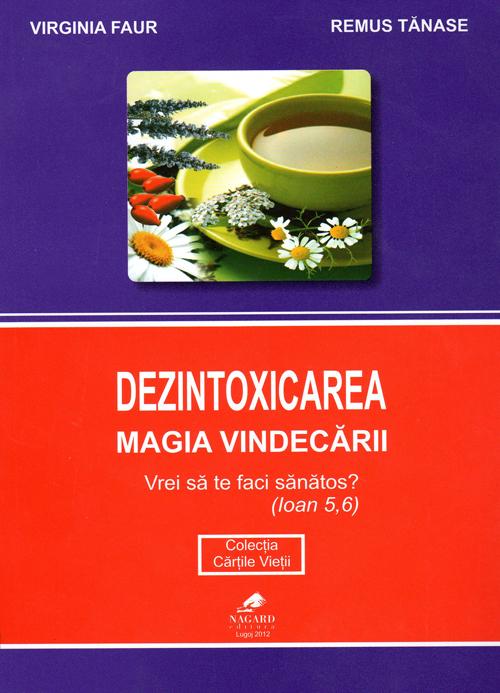 Dezintoxicarea - Magia vindecarii (i.011) - Virginia Faur, Remus Tănase